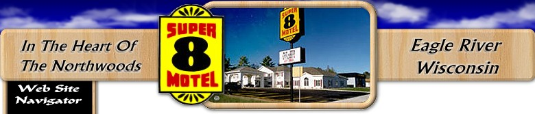 Eagle River Wisconsin Vacation Lodging at the Super 8 Motel in Eagle River Wisconsin